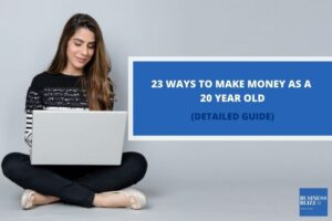 Fascinating Ways to Make Money as a 20 Year Old