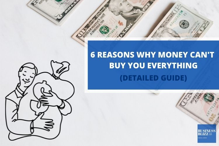 6 Reasons Why Money Can't Buy You Everything