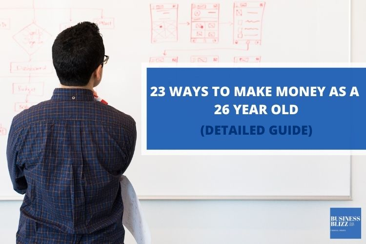 23 Ways For A 26 Year Old To Make Money